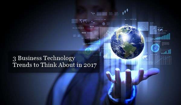 Business Technology Trends to Think About in 2017