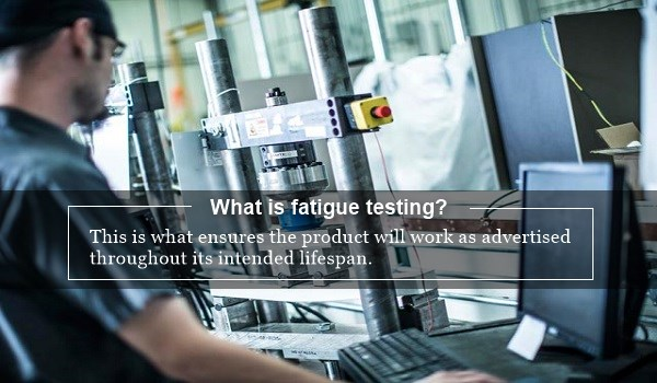 What is fatigue testing?