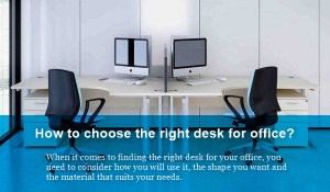 The right desk for office